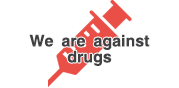 We are against drugs
